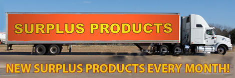 Surplus Products!       All Sales Final!       While Supplies Last!